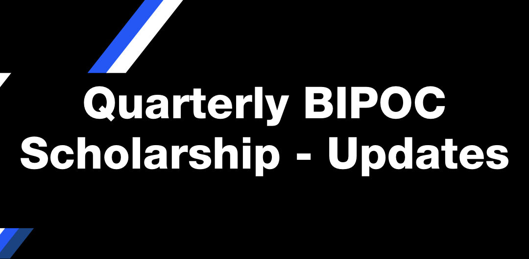 Meet Our BIPOC Scholarship Recipients // Applications Opened for Next Round of Scholarships